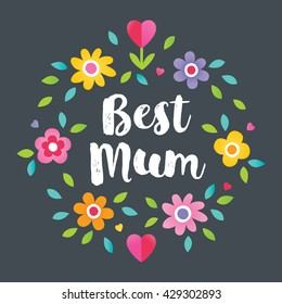 Cute floral typographic card on charcoal background for Mother's Day in bright colors, with Spring flowers and typographic message Best Mum. For cards, tags, social media banners.