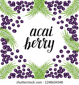 Cute frame with acai berries, hand drawn elements with calligraphic lettering