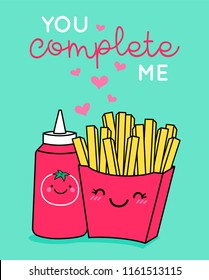 "Cute french fries and ketchup illustration with text ""You complete me"" for valentine's day card design."