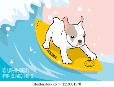 Cute Frenchie and His Surfboard in The Summer Scene. Funny with your holiday sunshine on the beautiful beach. Let's surfing !!