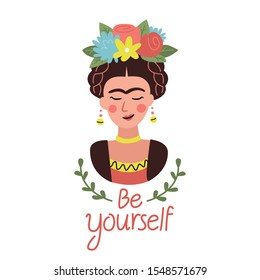 """Cute Frida Khalo illustation with """"Be yourself"""" quote. Vector print for t-shirt and post card design."""
