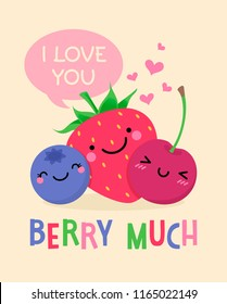 "Cute fruits cartoon illustration with text ""I love you berry much"" for valentine's day card design."