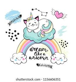 Cute funny cat unicorn on a rainbow and inscription dream like a unicorn on a white background