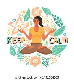 """Cute girl sitting in lotus posture and meditating. Set of flowers, leaves and trendy lettering. Stylish typography slogan design """"Keep calm"""" sign. Design for t shirts, stickers, posters etc. Vector."""