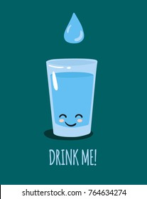 Cute glass of water and water drop. Vector illustration. Text Drink me!