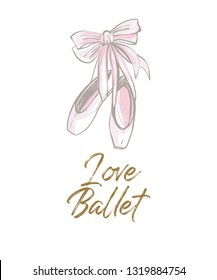 Cute greeting card with I love ballet slogan and pointe ballet shoes. Cute ballet hand drawn vector sketch. Gold and pink vintage watercolor illustration on white background. Baby fashion design.