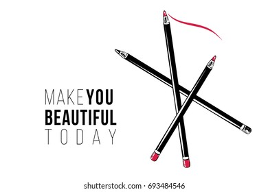 Cute greeting card with makeup pencils and make you beautiful today text. Professional makeup artist background. Black fashion illustration on white background. Hand drawn art in watercolor style