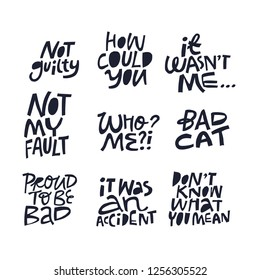 Cute guilt quote hand drawn black lettering set. Not guilty cat calligraphic excuses. Positive handwritten brush ink lettering. Poster, banner, flyer, t-shirt vector handdrawn design elements