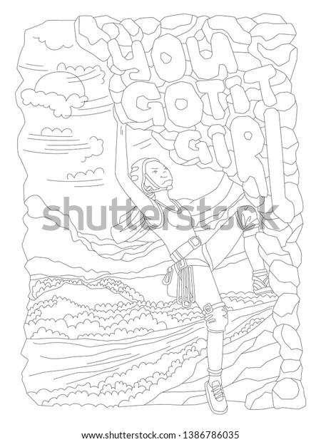 Feine Hand ziehen farbige Seite mit tapferem Klettermädchen. Feministin Zen Vektorillustration Illustration von Sportmädchen mit den Worten You Got It Girl und Landschaft zum Färben von Seiten. Umriss der Vektorillustration für Kletterinnen