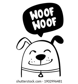 Cute, hand draw dog with woof woof text bubble.