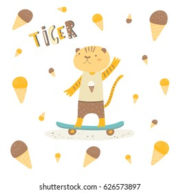 Cute hand drawn card, postcard with skateboarding tiger with ice cream around. Background, cover for children in cartoon style with lettering quote tiger