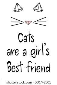 cute hand drawn cats are a girl's best friend lettering quote with diamond cat vector card illustration