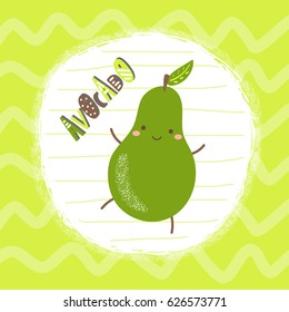 Cute hand drawn green avocado character with abstract elements, stripes and lettering quote avocado. Flash card, postcard, background, tag for children. Fruit character background