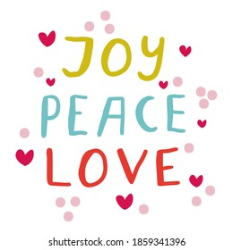 Cute hand drawn lettering of words JOY PEACE LOVE isolated on white background. Vector illustration.