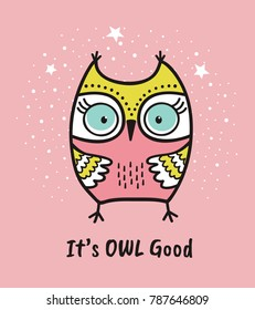 Cute hand drawn owl with quote. Its owl good. Greeting card