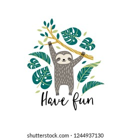 Cute hand drawn vector sloth and tropical palm leaves with hand lettering slogan. Perfect for tee shirt logo, greeting card, poster, invitation or print design.