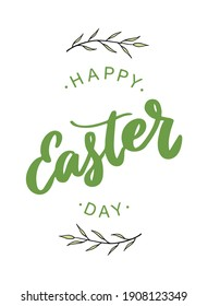 Cute hand lettering quote 'Happy Easter day' decorated with floral elements on white background for prints, posters, invitations, cards, etc. Eps 10