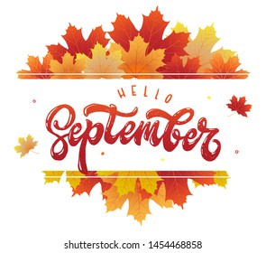 cute hand lettering quote 'Hello September' decorated by red and yellow maple leaves. Perfect for posters, banners, greeting cards, prints, sale brochures, etc. Festive typography inscription. EPS 10
