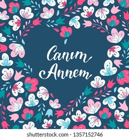 Cute hand lettering quote in Turkish 'Canim Annem' for Mother's day. Translation: 'My dear mother'. Perfect for posters, prints, cards design ideas. EPS 10