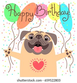 Cute happy birthday card with funny puppy. Loving pug and balloons. Vector illustration.