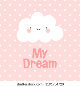Cute Happy Cloud with Rain Drops, Print or Icon Vector Illustration, my dream
