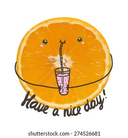 Cute Have a nice day greeting postcard with traced photo of orange. Funny fruit character.