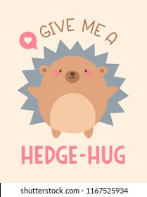 "Cute hedgehog cartoon illustration with text ""Give me a hedge-hug"" for valentine's day card design."