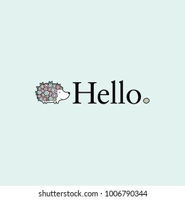 Cute hedgehog next to the word hello with flowers and leaves in pastel colors vector illustration on a green background.