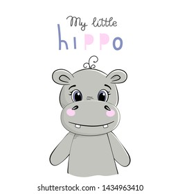 Cute hippo drawn vector illustration with the inscription my littel hippo for t-shirt print, design for children's clothes, baby shower invitation card.