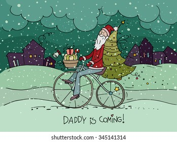 Cute hipster Santa Claus on bicycle delivering gifts and christmas tree. Doodle cartoon holiday poster with text - Daddy is coming. Hand drawn vector postcard for christmas and new year eve design.