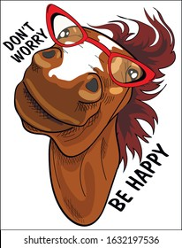 Cute horse waving his head in red glasses. Don't worry be happy - lettering quote. Humor card, t-shirt design, hand drawn style print. Vector illustration.