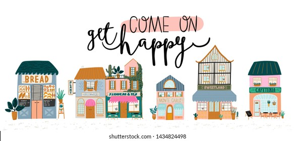 Cute houses isolated on white background. Motivational quote lettering. Flat vector illustration in trendy scandinavian style. Good for shop, store, cafe and restaurant
