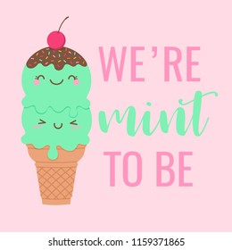 "Cute ice cream couple illustration with text ""We're mint to be"" for valentine's day card design."