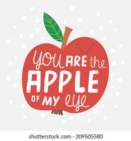 Cute illustration with apple. Concept background You are the apple of my eye. Funny cartoon with fruit