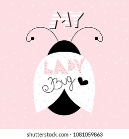 Cute ladybug with slogan. Hand drawn kids print. Vector illustration.