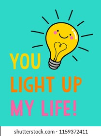"Cute light bulb cartoon with text ""You light up my life"" for valentine's day card design."