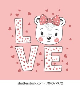 Cute little bear girl. Love slogan. Vector illustration for print design