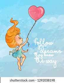 "Cute little girl flying on heart shaped balloon. ""Follow your dreams, theknow the way"" lettering"