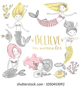 Cute little mermaid set. Believe in miracle. Textured vector illustration. Scandinavian style. Mermaids, corals and fishes.