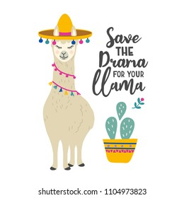 Cute llama, alpaca cartoon character. Hand drawn vector illustration with lettering quote. Llama design for card,  birthday, poster, t-shirt, invitation, room decor. Save the drama for your llama