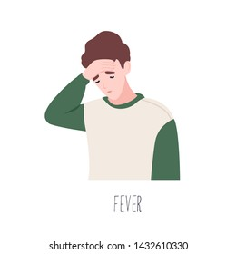 Cute male cartoon character suffering from fever. Symptom of common cold, health problem, infectious disease. Sick or ill young man isolated on white background. Flat colorful vector illustration.