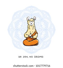 Cute meditating furry llama. Vector cartoon illustration on a white background with motivational lettering. Be zen and no drama.