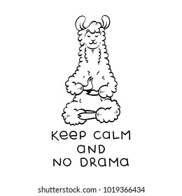 Cute meditating furry llama. Vector cartoon illustration on a white background with motivational lettering. Keep calm and no drama.