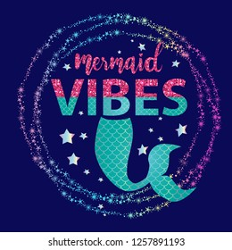 cute mermaid print. t shirt design with original  holographic calligraphic text .Kids magic slogan, for clothes, banner, girls, women, child. hand written text Mermaid vibes