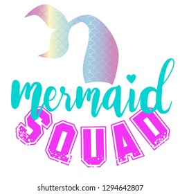 cute mermaid print. t shirt design with original  holographic calligraphic text .Kids magic slogan, for clothes, banner, girls, women, child. hand written text  mermaid squad