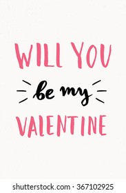 """Cute and modern typographic design St. Valentine's Day greeting card template. Hand lettered text """"Will You Be My Valentine"""" in black and pink on cream background."""