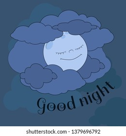 The cute moon is sleeping in the clouds and smiling happily. Cartoon positive celestial object.  The picture is written text Goodnight. Vector illustration for children's design, textile, prints.