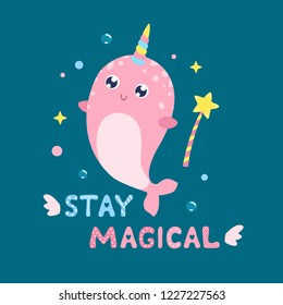 Cute narwhal and magical items vector illustration. Stay magical card, print