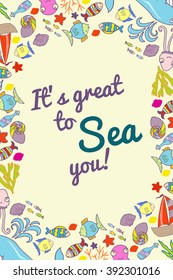 Cute nautical hand drawn doodle card,  postcard. Sea greeting card. Time to sea.