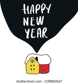 Cute New Year card with color house and hand drawn lettering. Vector illustration.